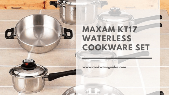 Maxam KT17 Waterless Cookware 17-Piece 9-Element Surgical-Stainless-Steel Set Review