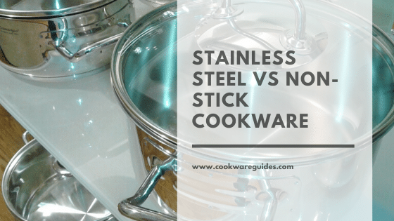 Difference between stainless steel and non stick cookware