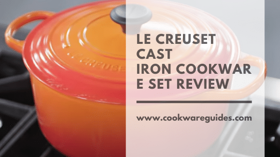 Le Creuset Cast Iron Cookware Set Review
