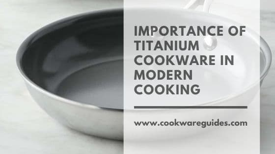 Importance Of Titanium Cookware In Modern Cooking