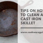 Tips on How to Clean a Cast Iron Skillet