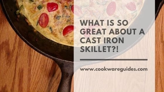 why-should-i-use-a-cast-iron-skillet