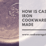 How is Cast iron Cookware Made guide